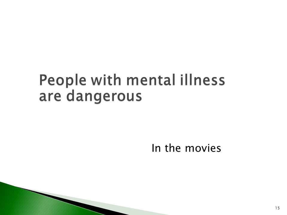 People with mental illness are dangerous