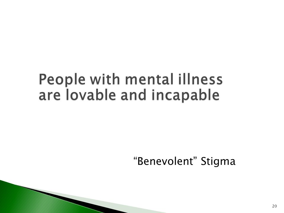 People with mental illness are lovable and incapable