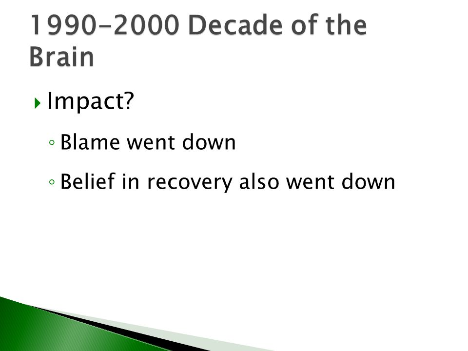 1990-2000 Decade of the Brain Impact Blame went down