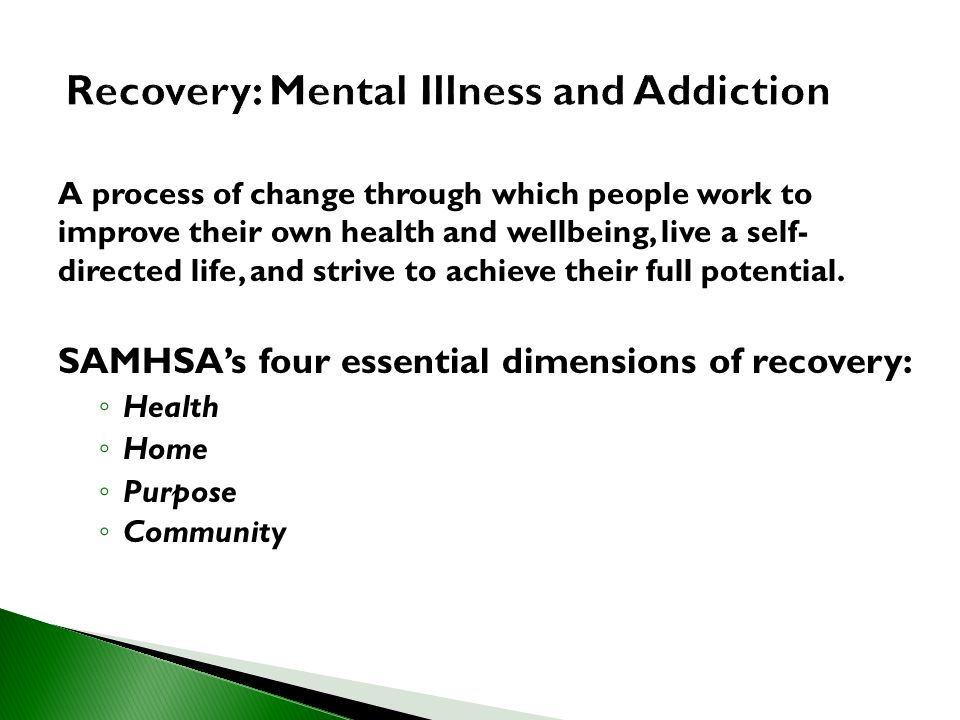 Recovery: Mental Illness and Addiction