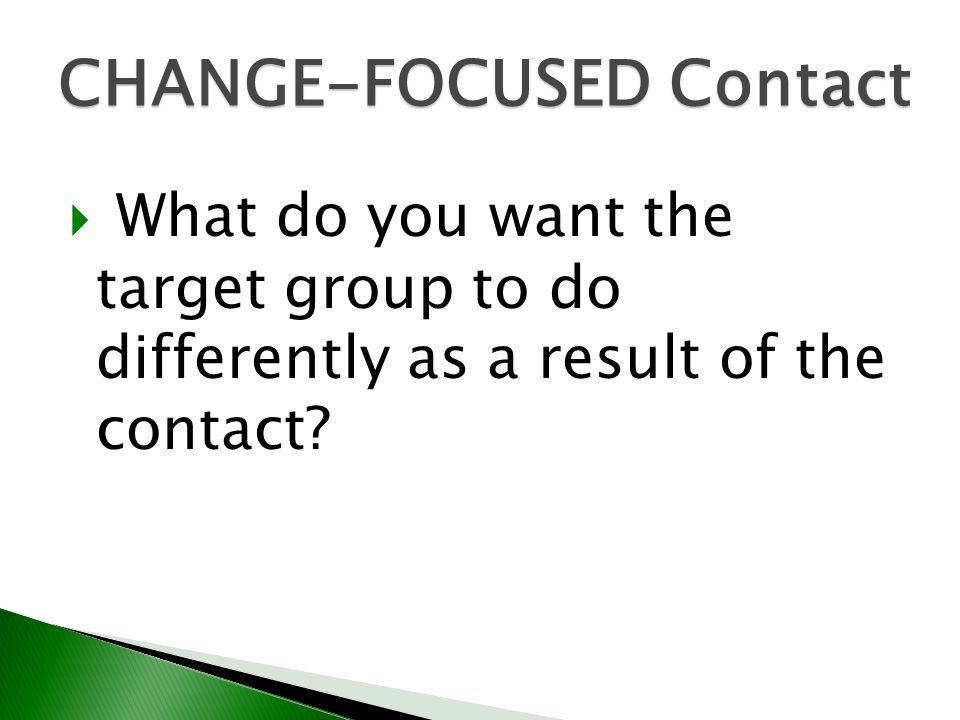 CHANGE-FOCUSED Contact
