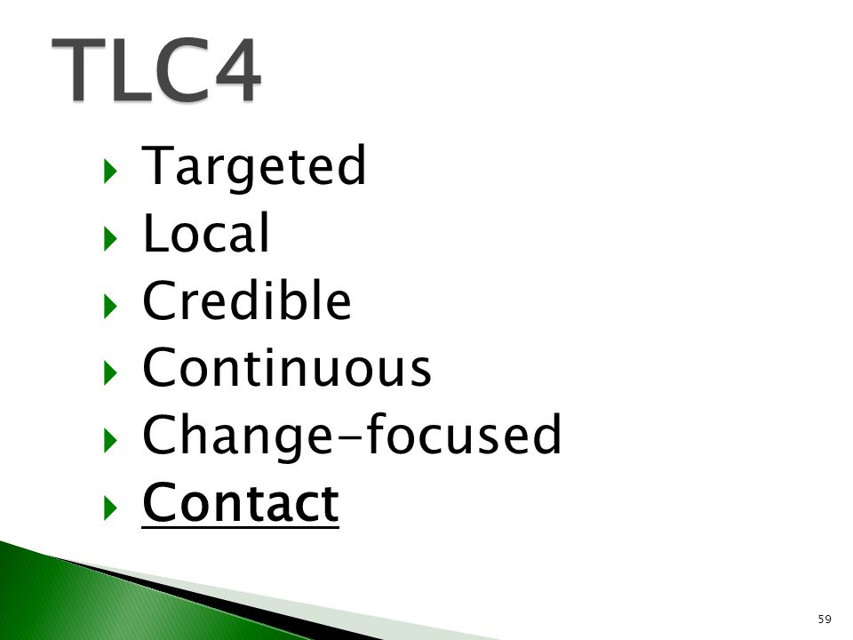 TLC4 Targeted Local Credible Continuous Change-focused Contact