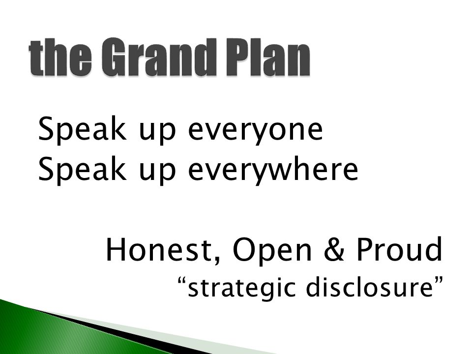 the Grand Plan Speak up everyone Speak up everywhere