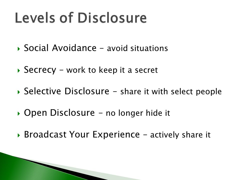 Levels of Disclosure Social Avoidance – avoid situations