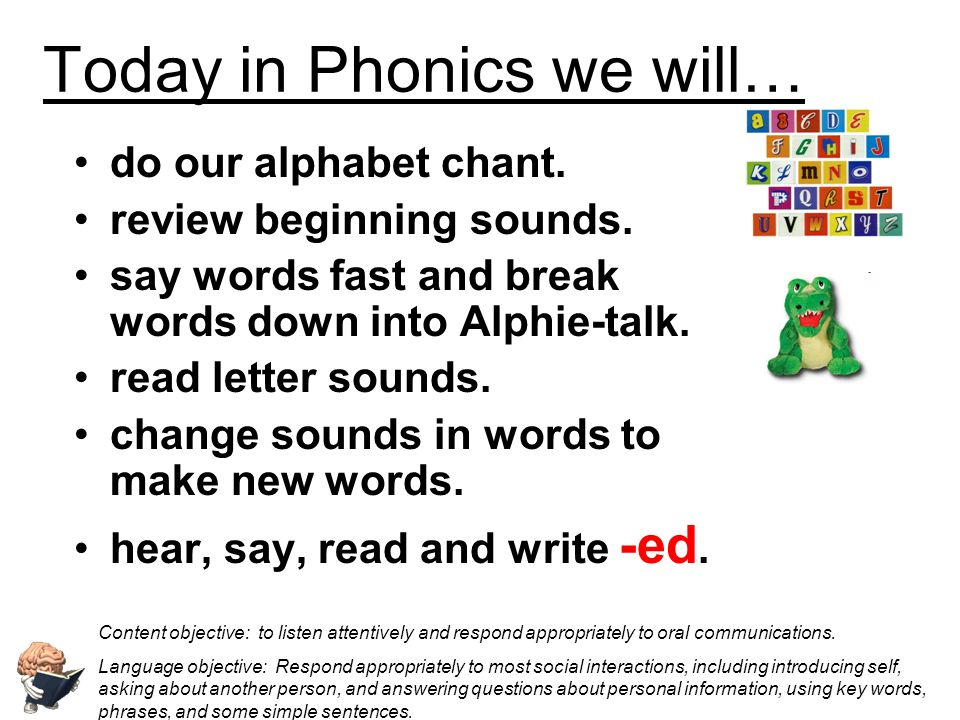 Today in Phonics we will…