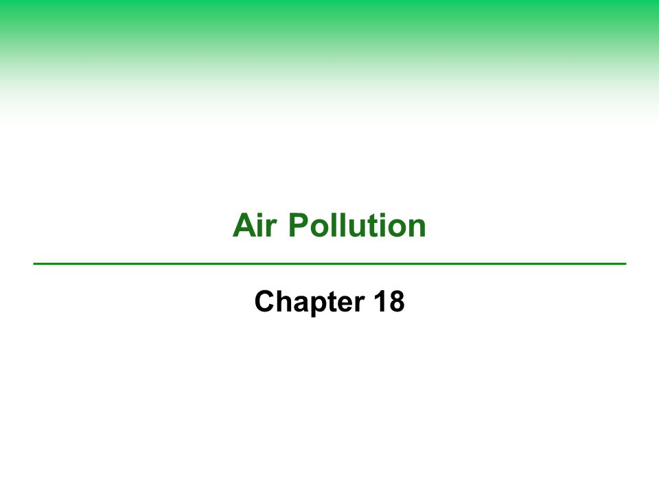 Air Pollution Chapter 18
