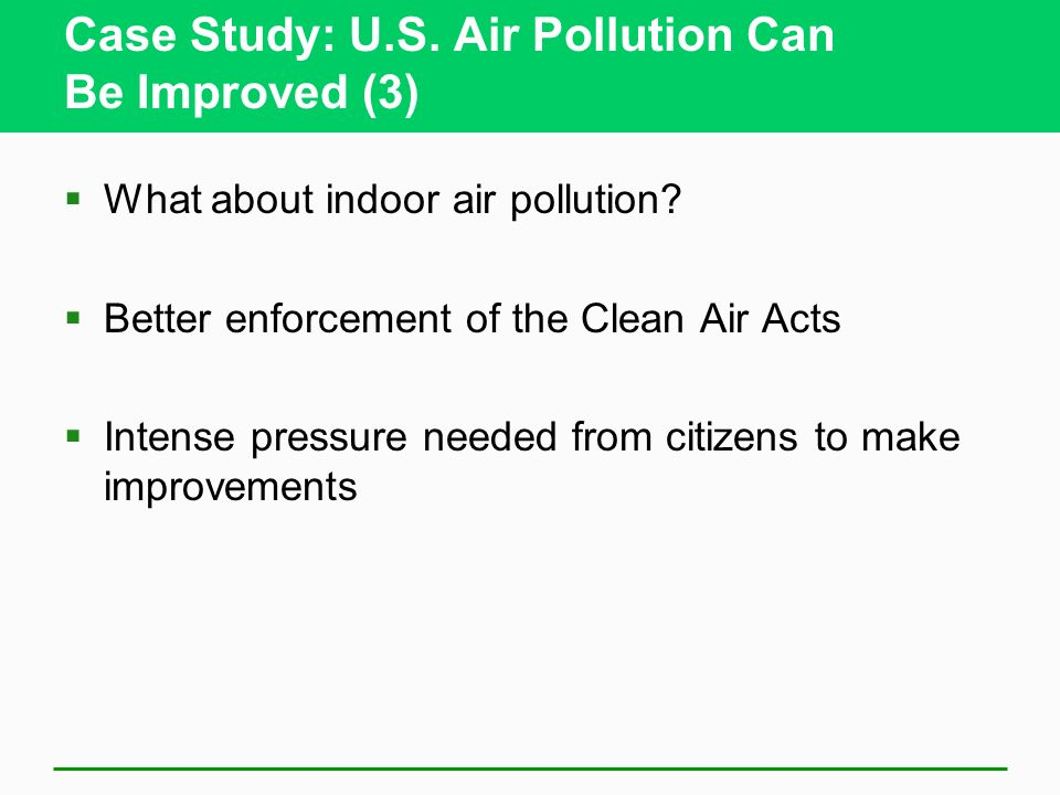 Case Study: U.S. Air Pollution Can Be Improved (3)