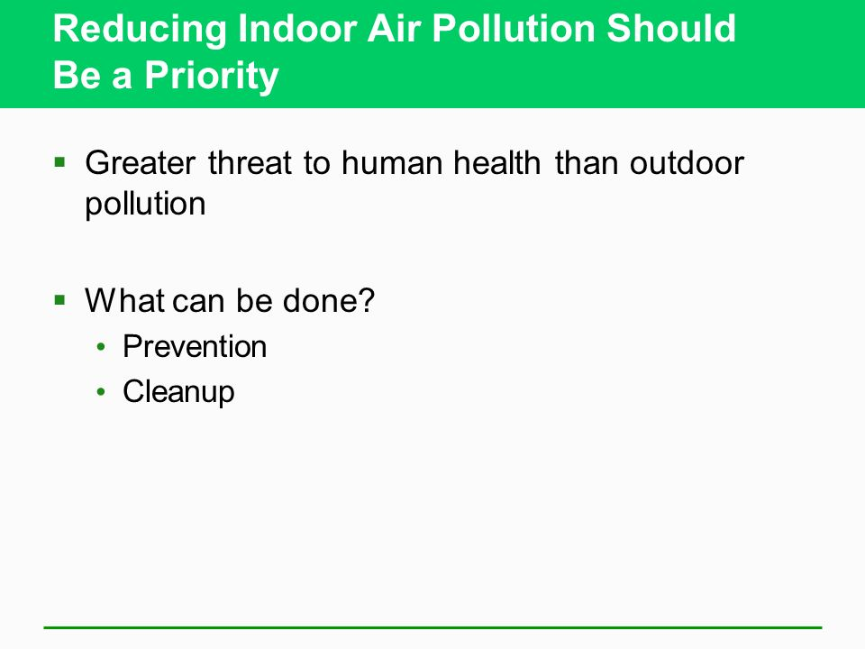 Reducing Indoor Air Pollution Should Be a Priority
