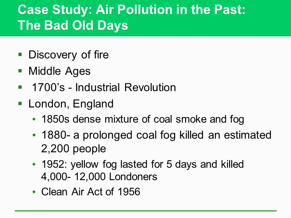 Case Study: Air Pollution in the Past: The Bad Old Days