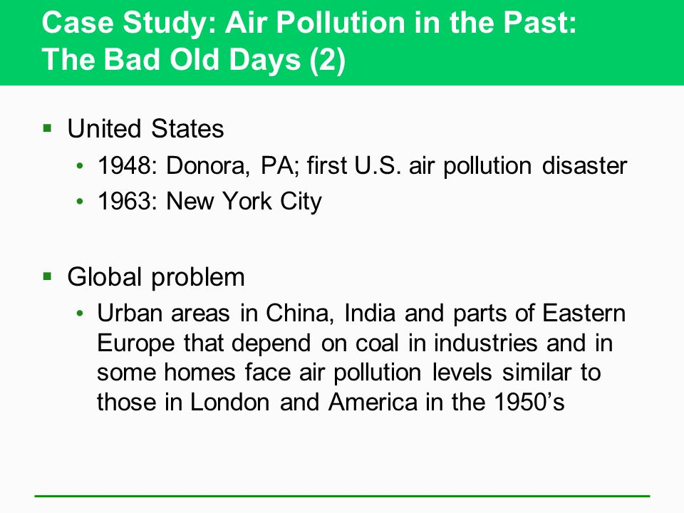 Case Study: Air Pollution in the Past: The Bad Old Days (2)