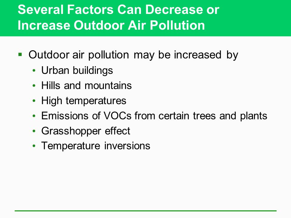 Several Factors Can Decrease or Increase Outdoor Air Pollution
