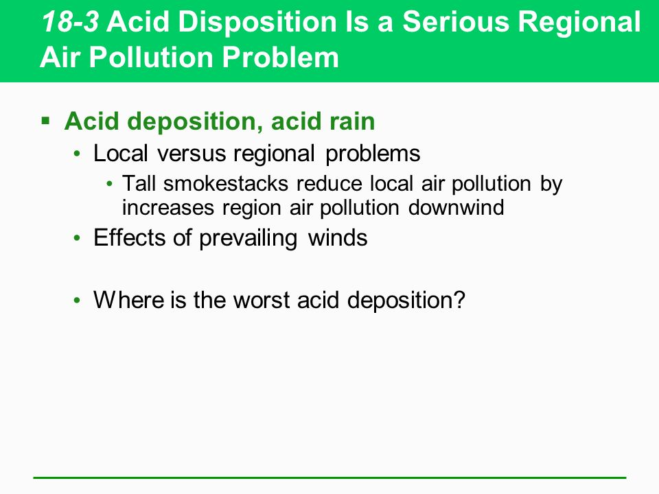 18-3 Acid Disposition Is a Serious Regional Air Pollution Problem