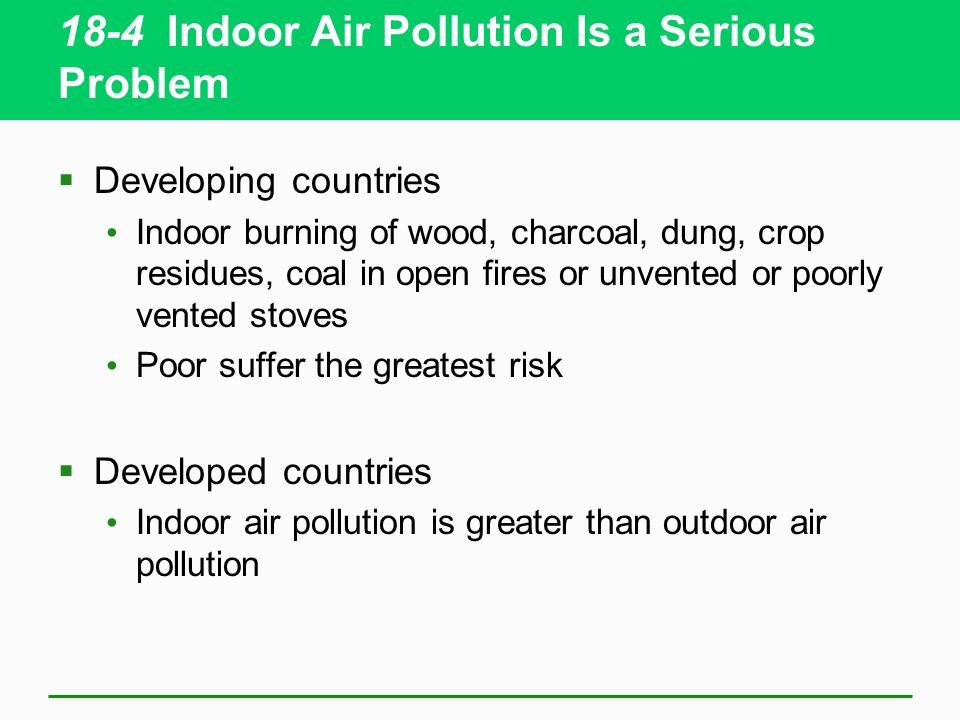 18-4 Indoor Air Pollution Is a Serious Problem