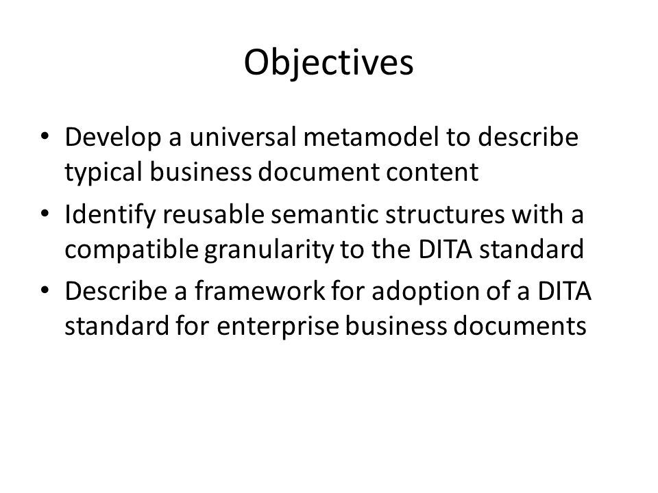Objectives Develop a universal metamodel to describe typical business document content.