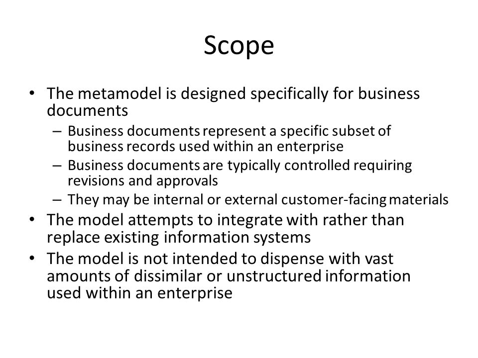 Scope The metamodel is designed specifically for business documents