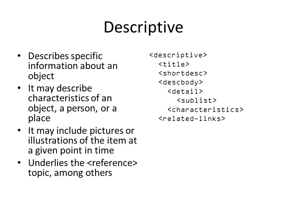 Descriptive Describes specific information about an object