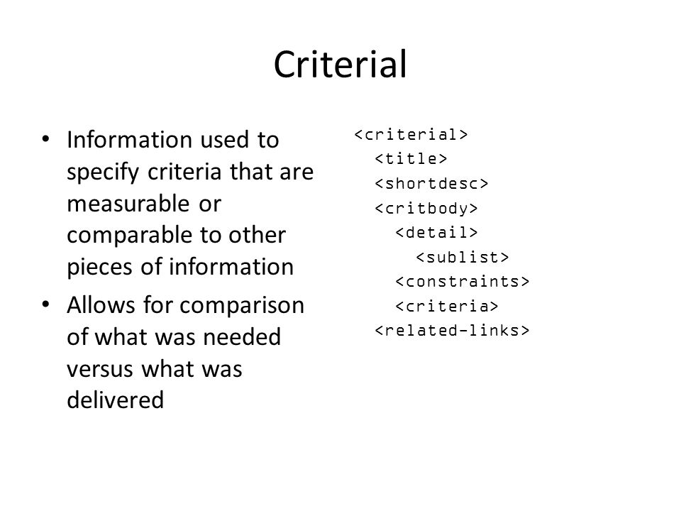 Criterial Information used to specify criteria that are measurable or comparable to other pieces of information.
