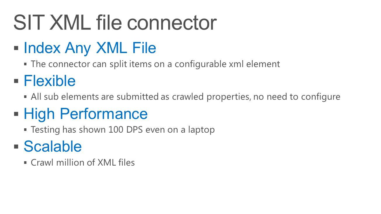 SIT XML file connector Index Any XML File Flexible High Performance