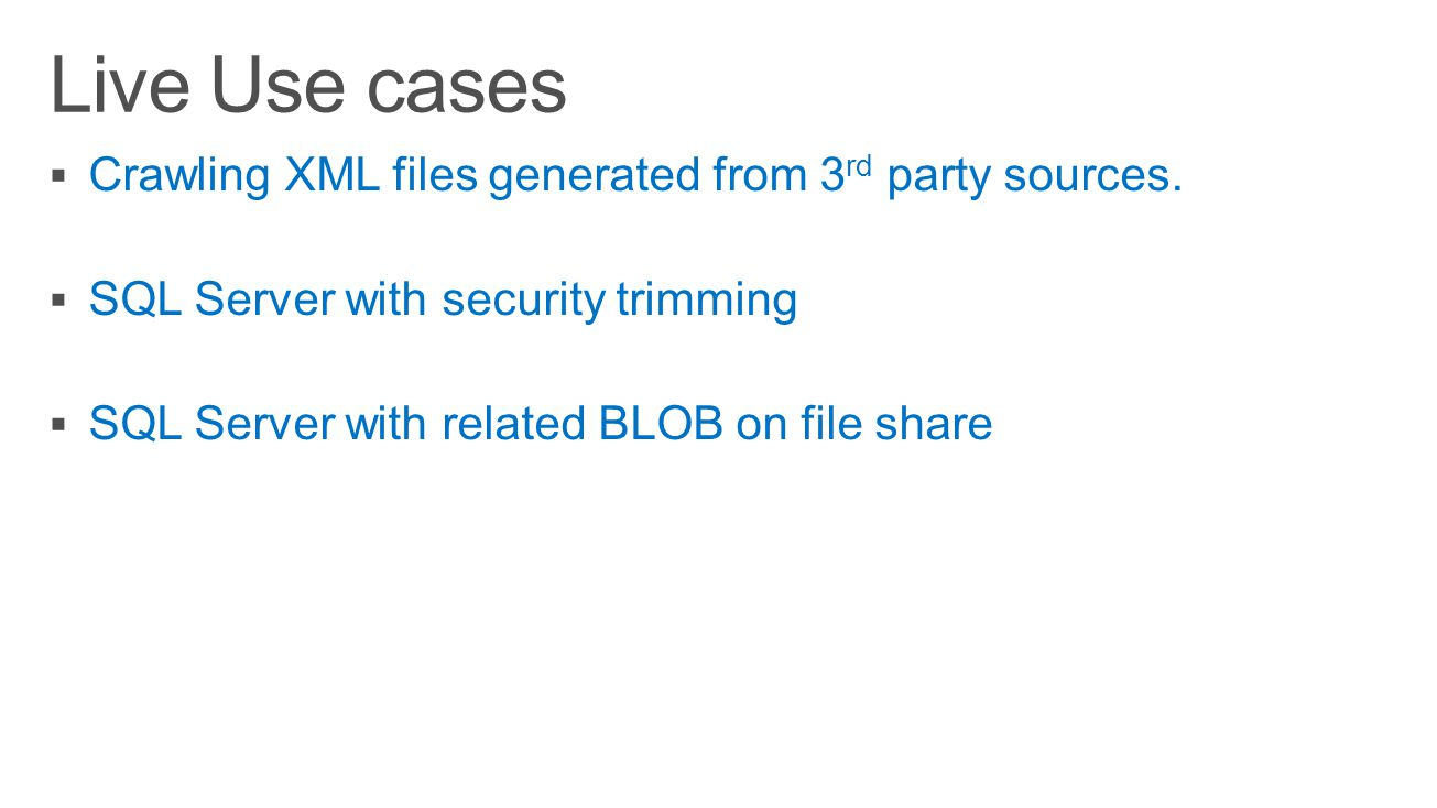 Live Use cases Crawling XML files generated from 3rd party sources.