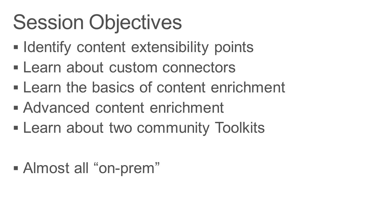 Session Objectives Identify content extensibility points