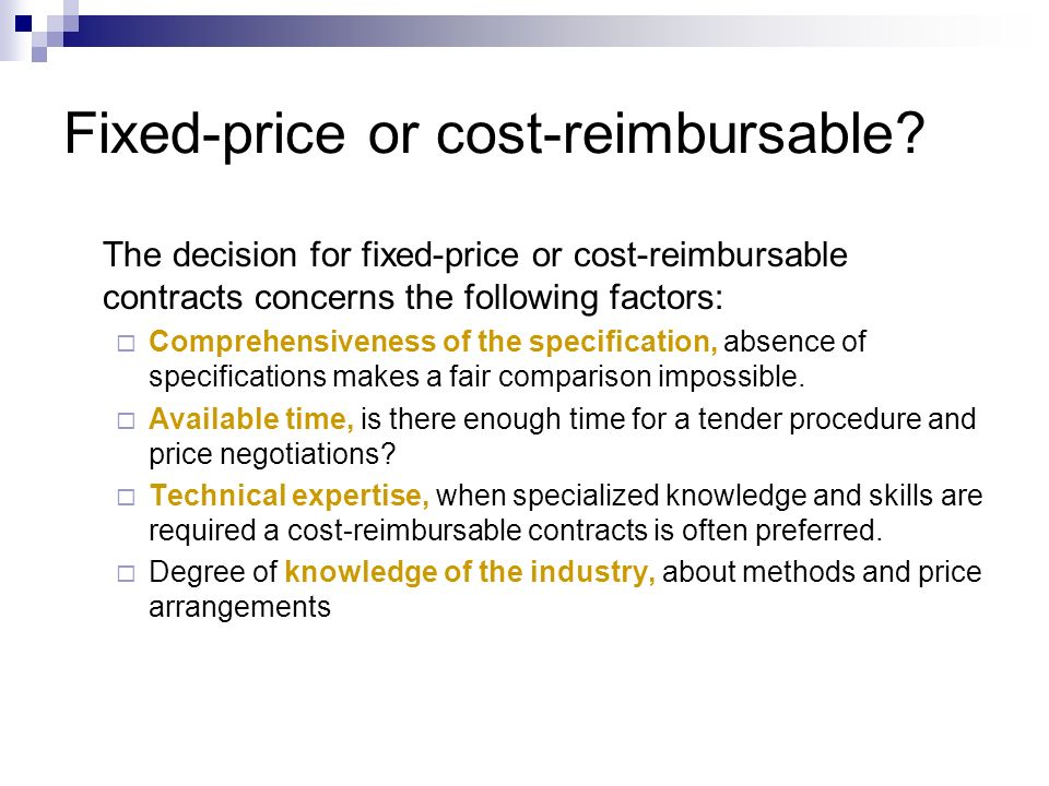 Fixed-price or cost-reimbursable