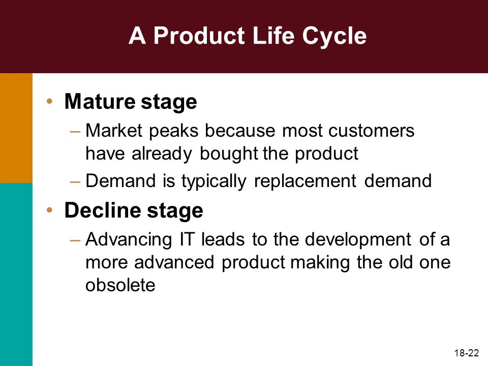 A Product Life Cycle Mature stage Decline stage