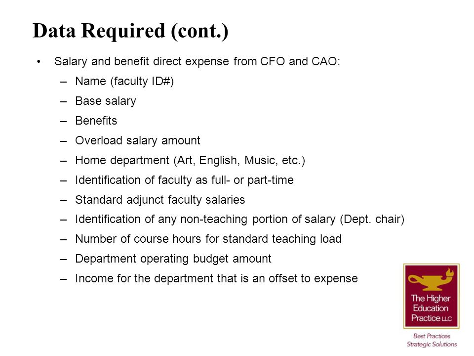 Data Required (cont.) Salary and benefit direct expense from CFO and CAO: Name (faculty ID#) Base salary.
