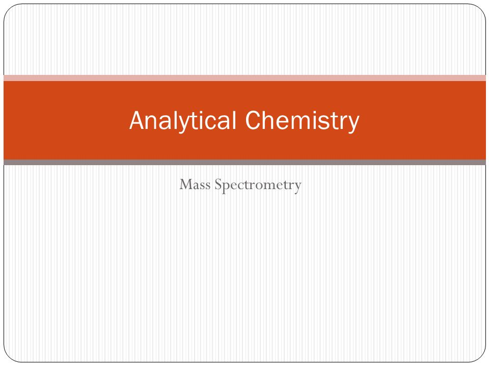 Analytical Chemistry Mass Spectrometry