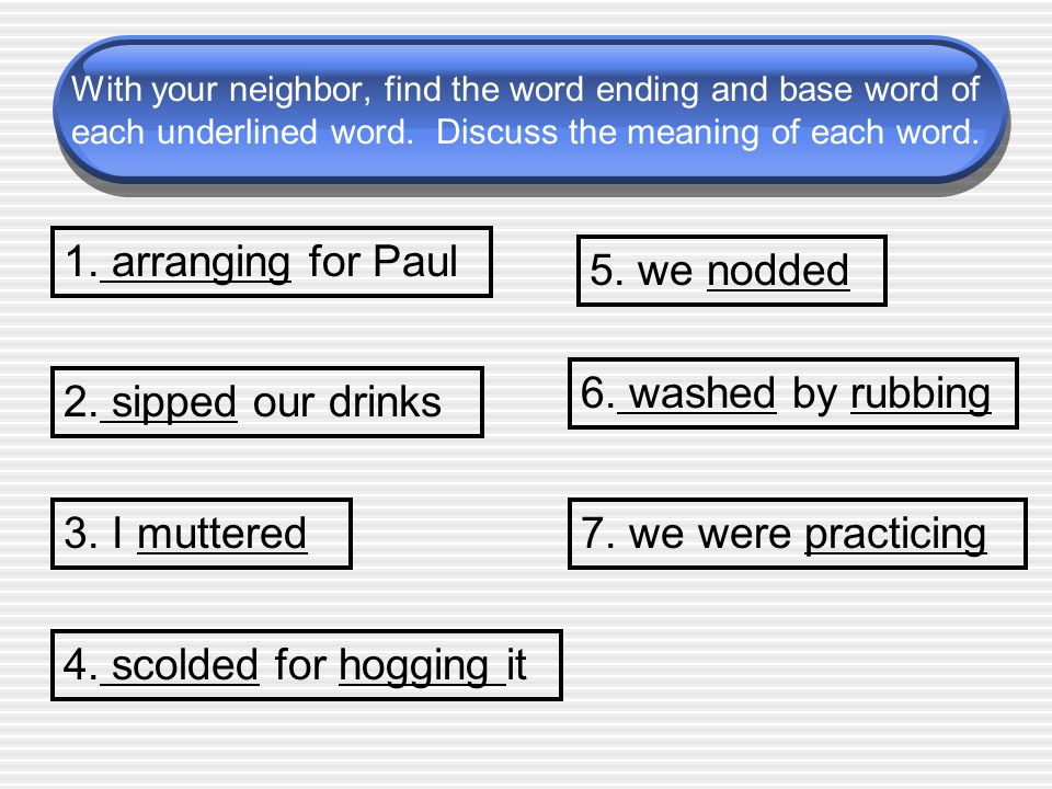 1. arranging for Paul 5. we nodded 6. washed by rubbing
