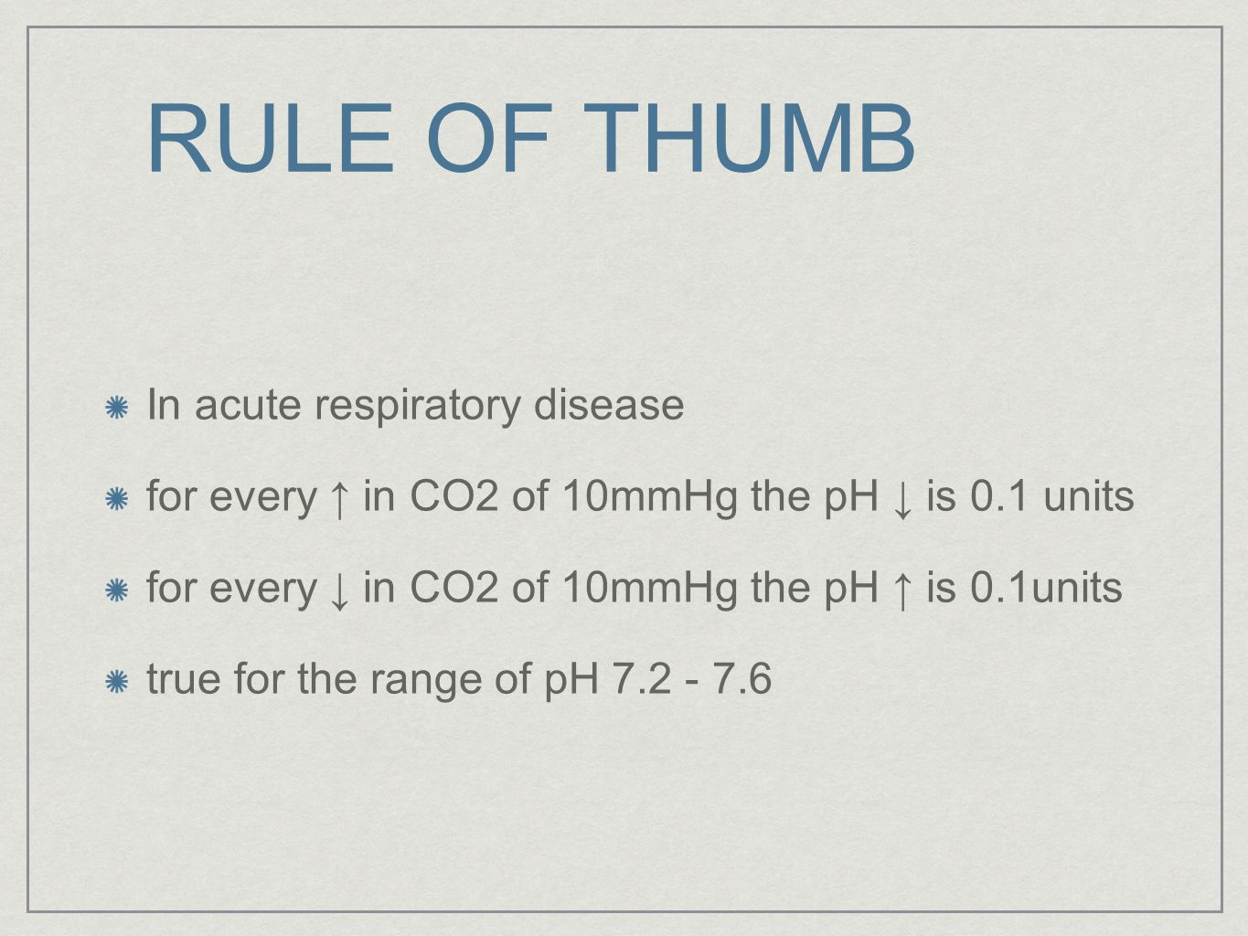 RULE OF THUMB In acute respiratory disease