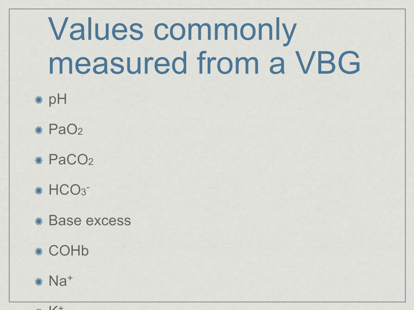 Values commonly measured from a VBG