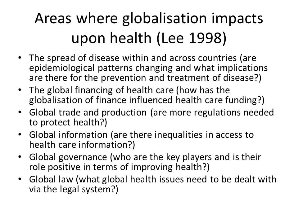 Areas where globalisation impacts upon health (Lee 1998)