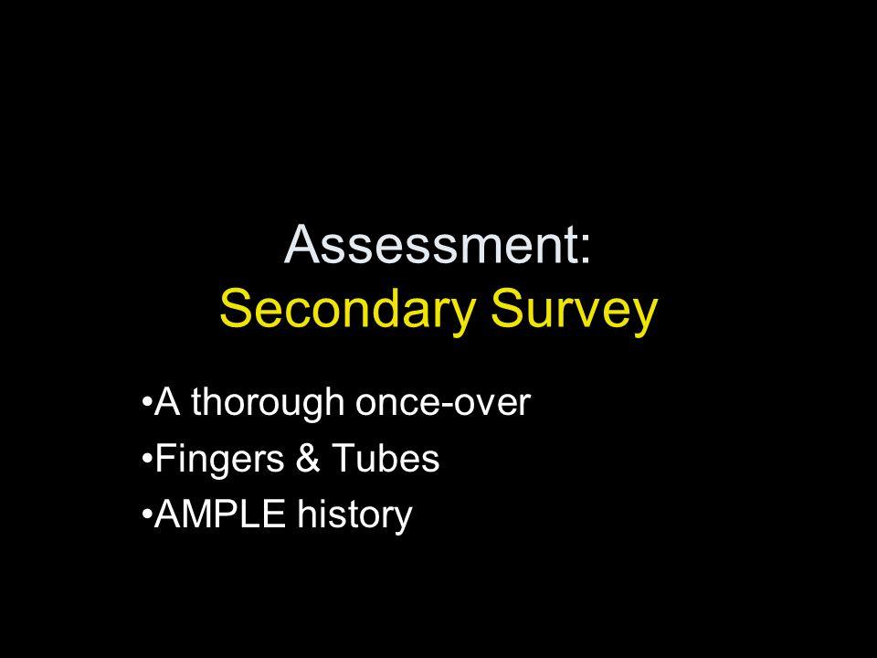 Assessment: Secondary Survey