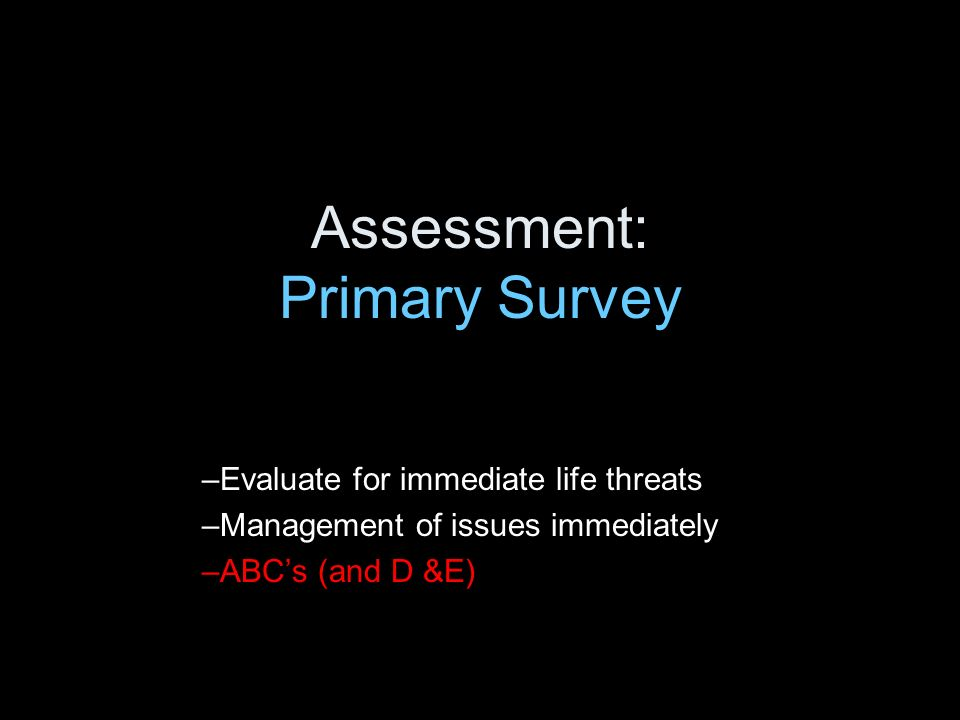 Assessment: Primary Survey