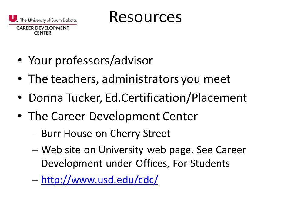 Resources Your professors/advisor