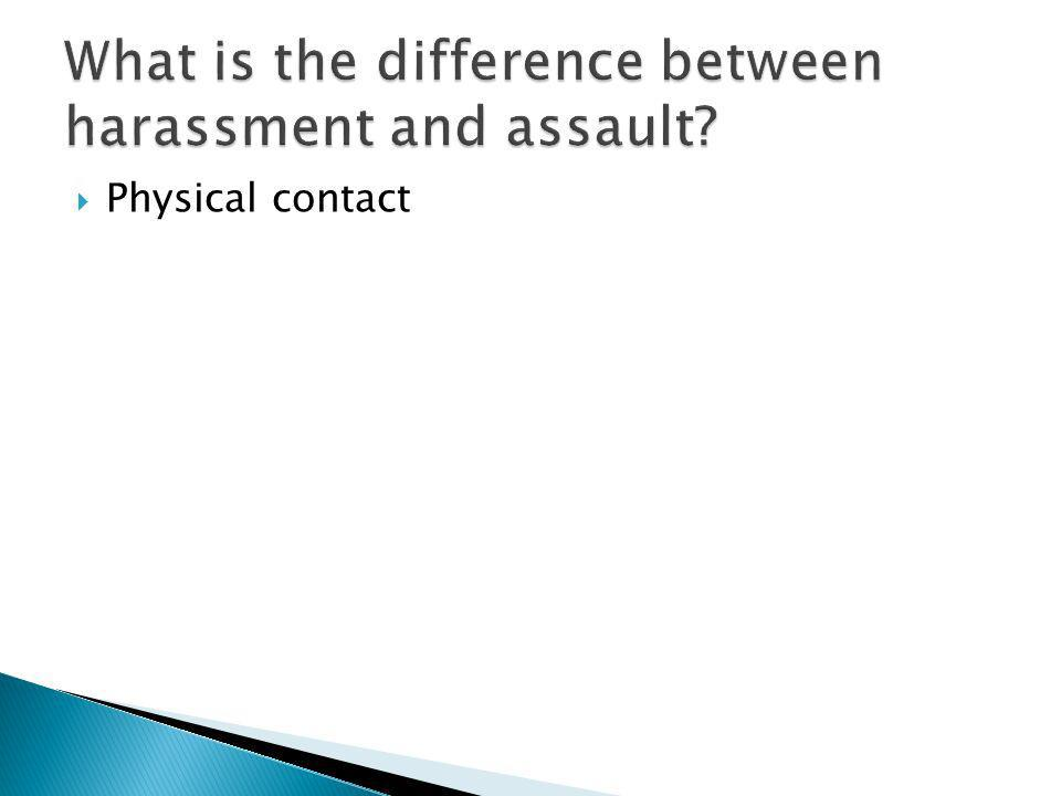 What is the difference between harassment and assault
