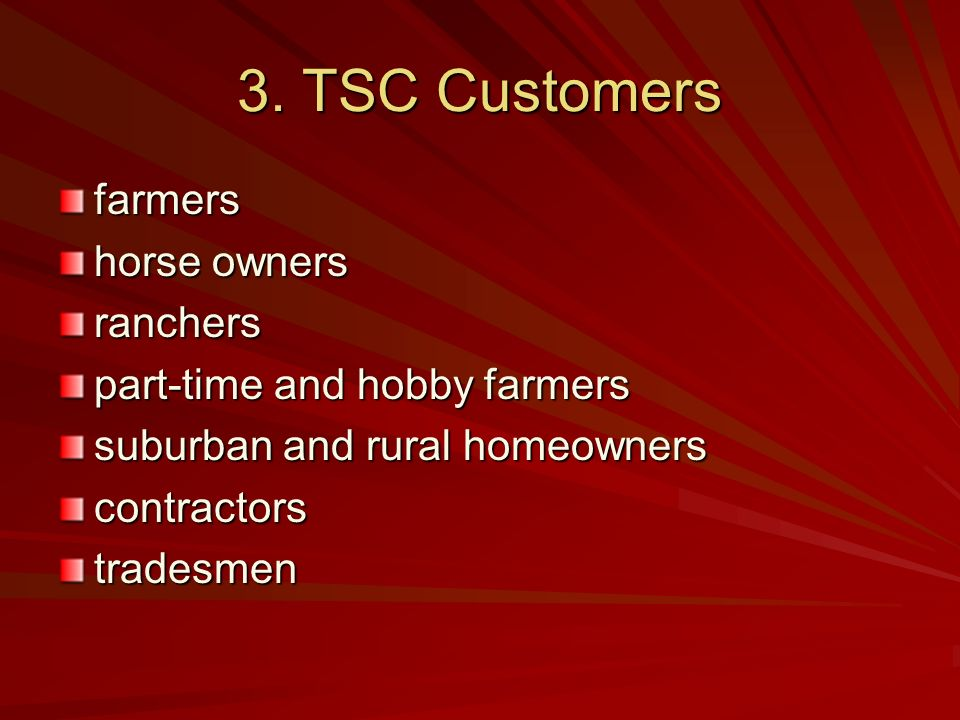 3. TSC Customers farmers horse owners ranchers
