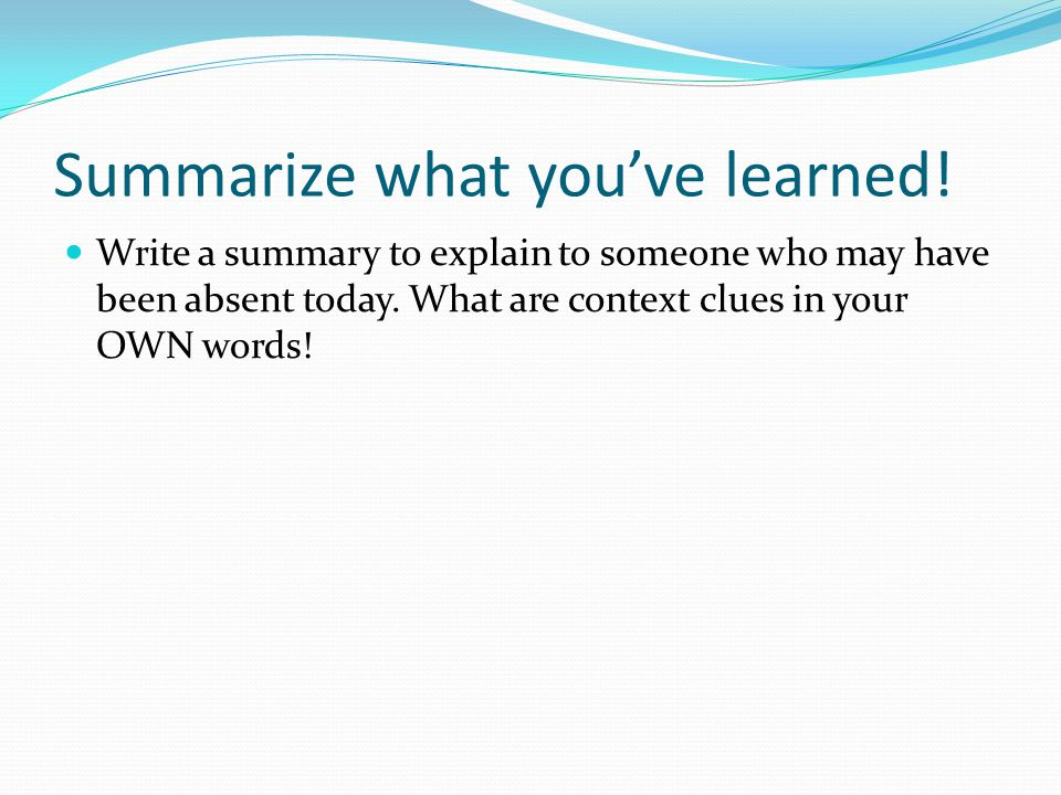 Summarize what you've learned!