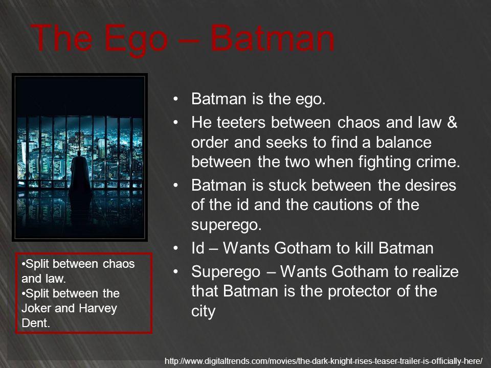 The Ego – Batman Batman is the ego.