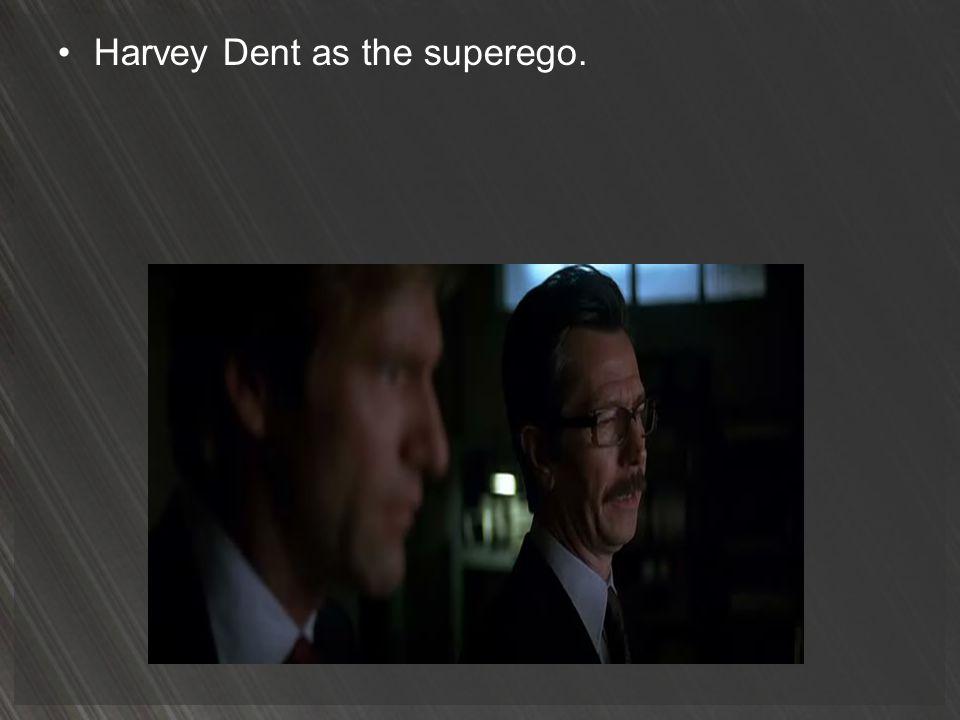 Harvey Dent as the superego.