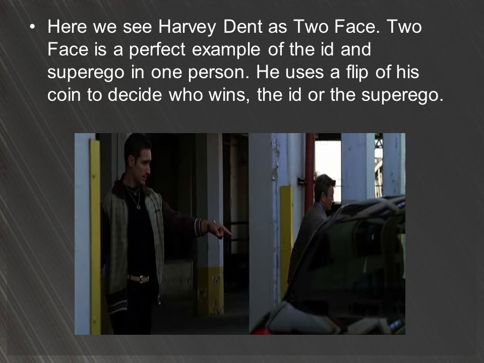 Here we see Harvey Dent as Two Face
