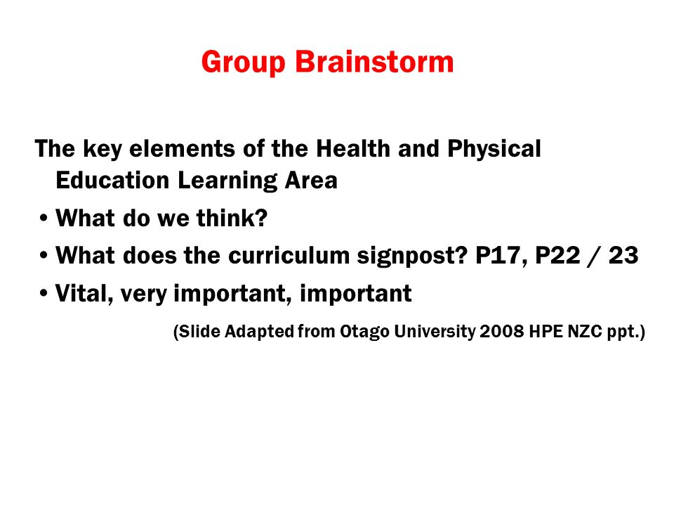 Group Brainstorm The key elements of the Health and Physical Education Learning Area. What do we think