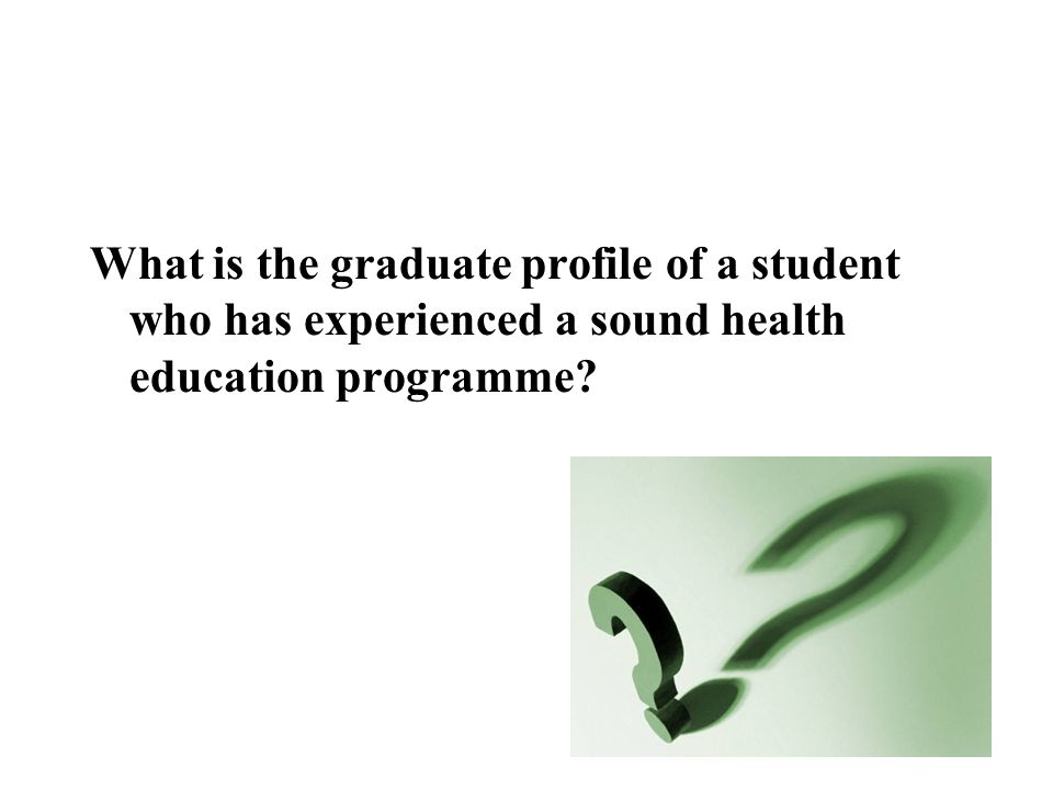 What is the graduate profile of a student who has experienced a sound health education programme