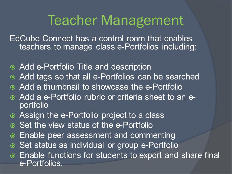 Teacher Management EdCube Connect has a control room that enables teachers to manage class e-Portfolios including: