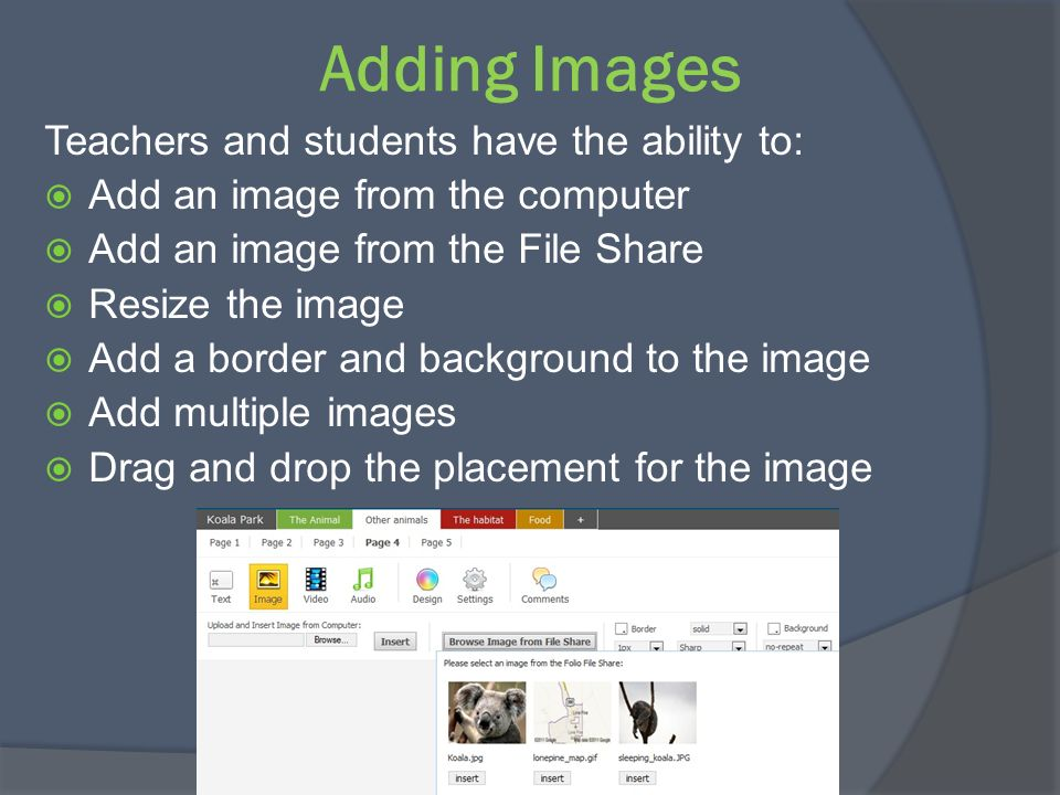 Adding Images Teachers and students have the ability to: