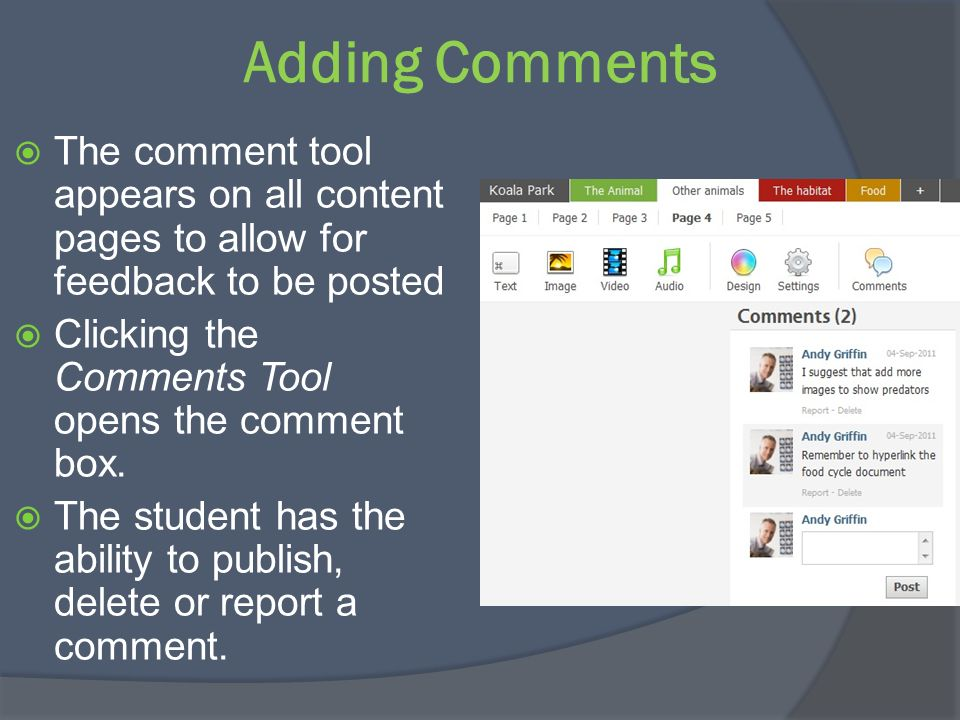 Adding Comments The comment tool appears on all content pages to allow for feedback to be posted. Clicking the Comments Tool opens the comment box.
