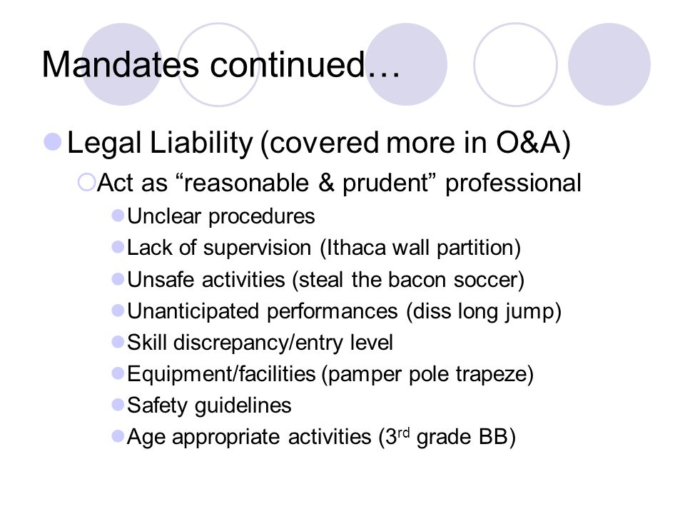 Mandates continued… Legal Liability (covered more in O&A)