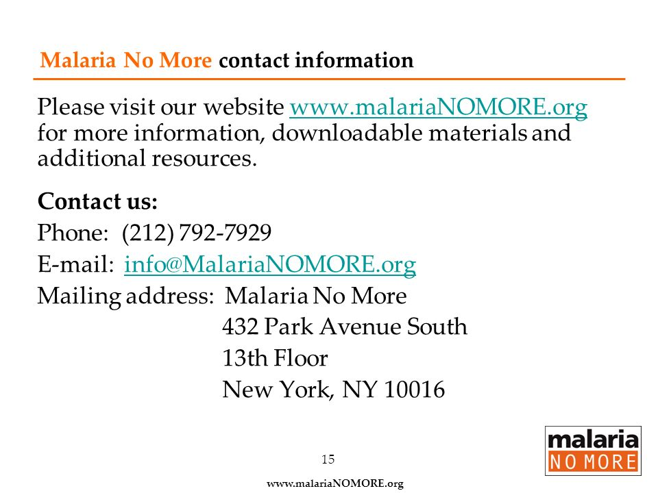 Please visit our website www.malariaNOMORE.org