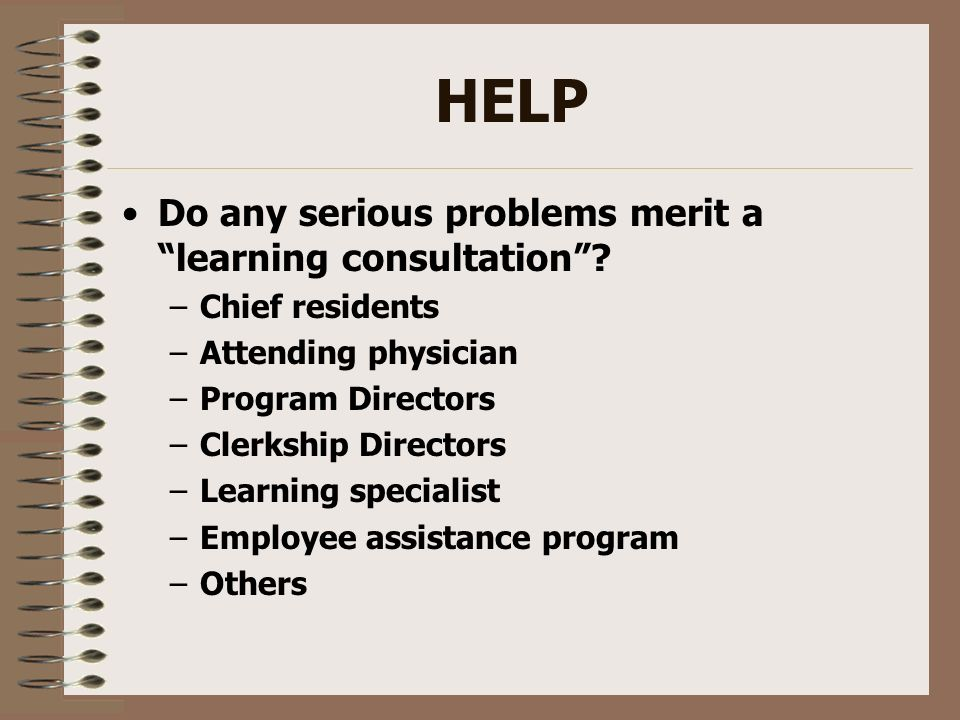 HELP Do any serious problems merit a learning consultation