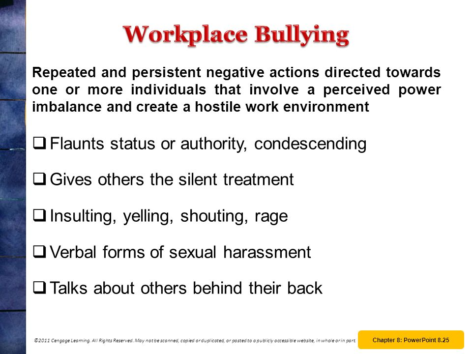 Workplace Bullying Flaunts status or authority, condescending